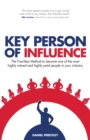 Key Person of Influence : The Five-Step Method to Become One of the Most Highly Valued and Highly Paid People in Your Industry - Book