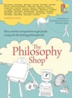 The Philosophy Foundation : The Philosophy Shop (Paperback) Ideas, activities and questions toget people, young and old, thinking philosophically - Book