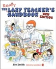 The Lazy Teacher's Handbook - New Edition : How your students learn more when you teach less - Book