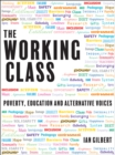 The Working Class : Poverty, Education and Alternative Voices - Book