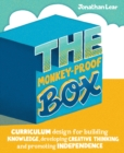 The Monkey-Proof Box : Curriculum design for building knowledge, developing creative thinking and promoting independence - Book