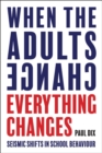 When the Adults Change, Everything Changes : Seismic shifts in school behaviour - eAudiobook