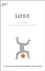 Independent Thinking on Loss : A little book about bereavement for schools - Book