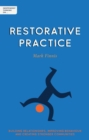 Independent Thinking on Restorative Practice : Building relationships, improving behaviour and creating stronger communities - eBook