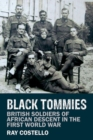 Black Tommies : British Soldiers of African Descent in the First World War - Book