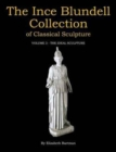 The Ince Blundell Collection of Classical Sculpture : Volume 3 - The Ideal Sculpture - Book