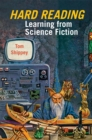 Hard Reading : Learning from Science Fiction - eBook