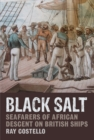 Black Salt : Seafarers of African Descent on British Ships - eBook