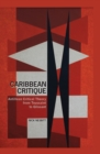 Caribbean Critique : Antillean Critical Theory from Toussaint to Glissant - eBook