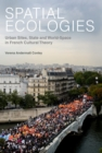 Spatial Ecologies : Urban Sites, State and World-Space in French Cultural Theory - eBook