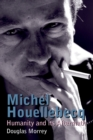 Michel Houellebecq : Humanity and its Aftermath - eBook