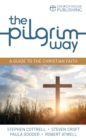 The Pilgrim Way : A guide to the Christian faith - eBook