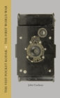 The Vest Pocket Kodak & the First World War : Camera & Conflict - Book