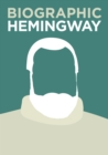 Biographic: Hemingway : Great Lives in Graphic Form - Book