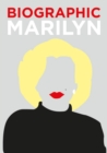 Biographic: Marilyn : Great Lives in Graphic Form