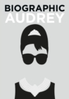 Biographic: Audrey : Great Lives in Graphic Form - Book