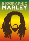 Biographic: Marley : Great Lives in Graphic Form - Book