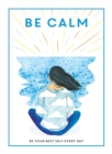 Be Calm : Be Your Best Self Every Day - Book