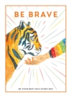 Be Brave : Be Your Best Self Every Day - Book
