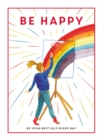 Be Happy : Be Your Best Self Every Day - Book