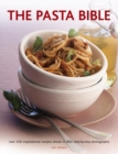 The Pasta Bible : Over 150 Inspirational Recipes Shown in 800 Step-by-Step Photographs - Book