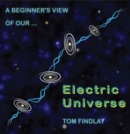 A Beginner's View of Our Electric Universe - eBook