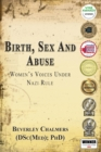 Birth, Sex and Abuse: Women's Voices Under Nazi Rule (Winner: Canadian Jewish Literary Award, Choice Outstanding Academic Title, USA National Jewish Book Award, Eric Hoffer Award) - Book