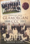 Glamorgan CCC 1888-2012 : Changing Faces - Book