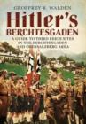 Hitler's Berchtesgaden : A Guide to Third Reich Sites in Berchtesgaden and the Obersalzberg - Book