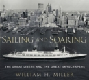 Sailing and Soaring : The Great Liners and the Great Skyscrapers - Book