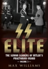 SS Elite - The Senior Leaders of Hitler's Praetorian Guard - Book
