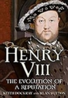 Henry VIII : The Evolution of a Reputation - Book