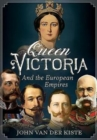 Queen Victoria and the European Empires - Book