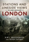 Stations and Lineside Views in and Around London - Book
