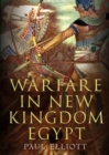 Warfare in New Kingdom Egypt - Book
