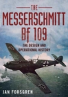 Messerschmitt BF 109 : The Design and Operational History - Book