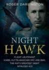 Night Hawk : Flight Lieutenant Karl Kuttelwascher DFC and Bar, the RAF's Greatestnight Intruder Ace - Book