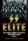SS Elite : The Senior Leaders of Hitler's Praetorian Guard Volume 3 R-W 3 - Book