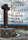 Stones and Crosses of the North York Moors - Book