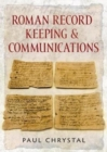 Roman Record Keeping & Communications - Book
