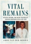 Vital Remains : Winston Wicomb, the Heart Transplant Pioneer Apartheid Could Not Stop - Book