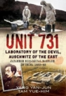 Unit 731 : Laboratory of the Devil, Auschwitz of the East (Japanese Biological Warfare in China 1933-45) - Book