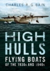 High Hulls : Flying Boats of the 1930s and 1940s - Book