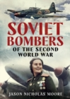 Soviet Bombers of the Second World War - Book