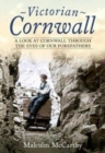 Victorian Cornwall : A Look at Cornwall Through the Eyes of our Forefathers - Book