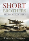 Short Brothers The Rochester Years - Book