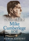The Extraordinary Life of Mike Cumberlege SOE - Book