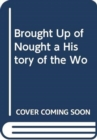 Brought Up of Nought : A History of the Woodvile Family - Book