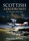 Scottish Aerodromes of the 1920s and 1930s - Book