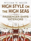 High Style on the High Seas : Passenger Ships Interiors - Book